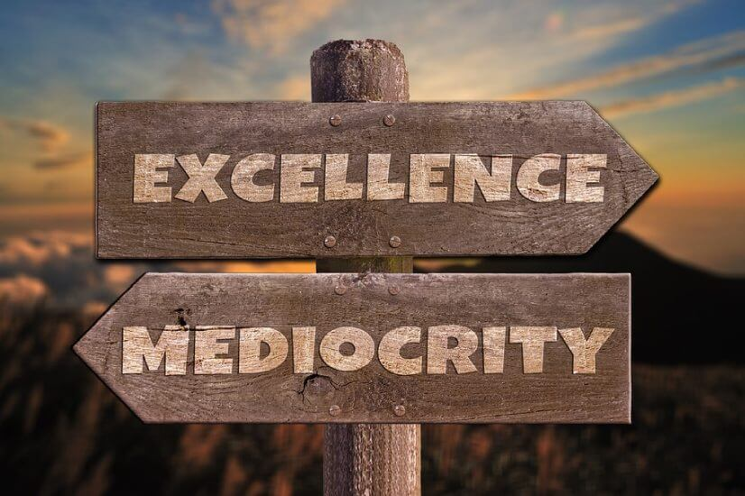 Excellence. mediocrity